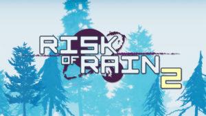 Risk of Rain 2のレビュー