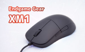 Endgame Gear XM1 レビュー