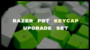 【レビュー】Razer PBT Keycap Upgrade Set - 高品質なオフィシャルキー