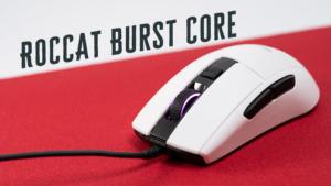 ROCCAT Burst Core レビュー。光学スイッチ搭載の良コスパエントリークラス